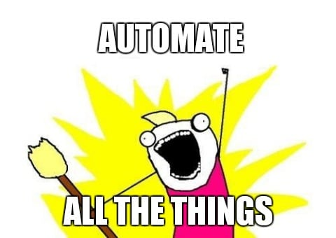 automate all the things