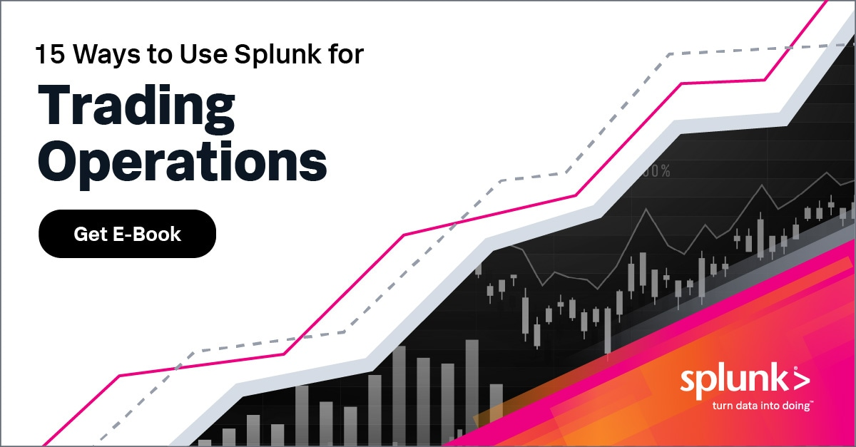 15 Ways to use Splunk for trading operations