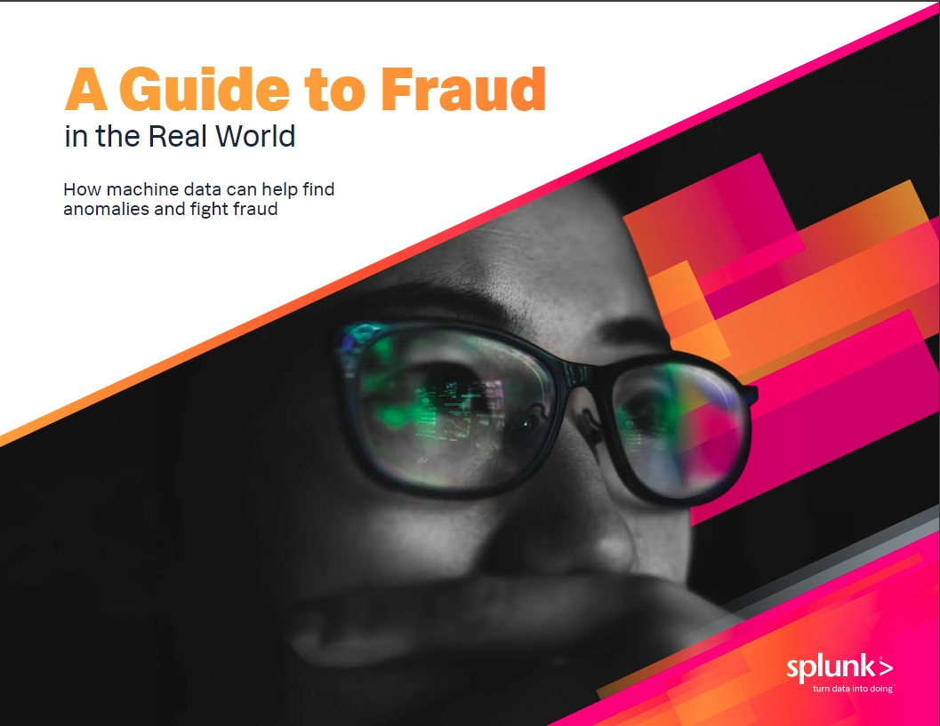 a guide to fraud in the real world splunk