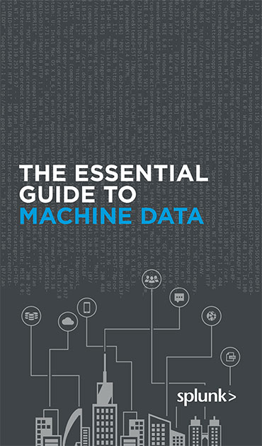 the essential guide to machine data splunk