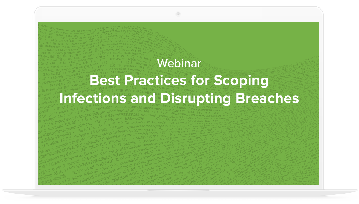 Webinar Best Practices For Scoping Infections And Disrupting Breaches Data Security The New Goal Is To Prevent Those From Becoming A Breach Do This Successfully Analysts Need Ability Continuously Collect