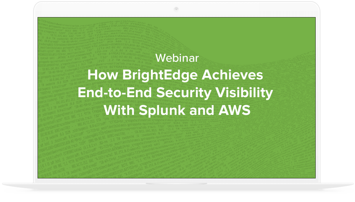 How Brightedge Achieves End To End Security Visibility With Splunk