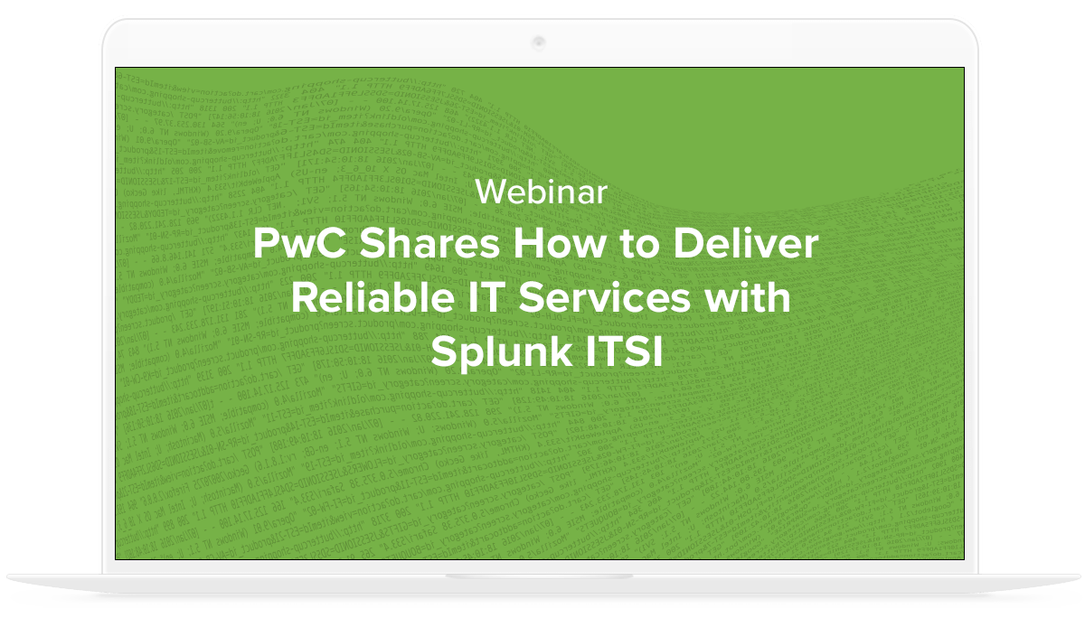Pwc shares how to deliver reliable it services with splunk for How to find a reputable builder